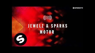 Jewelz & Sparks - Motor (Original Mix)