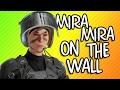 MIRA MIRA ON THE WALL | Rainbow Six Siege