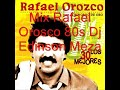 Mix Rafael Orosco 80s Dj Edinson Meza