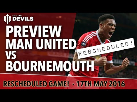 Manchester United vs Bournemouth | PREVIEW RESCHEDULED GAME! | Premier League