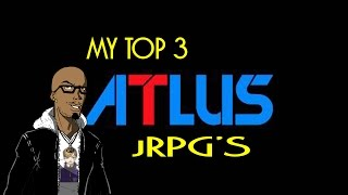 My Top 3 Atlus RPG's, That Are Not Shin Megami Tensei.