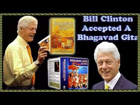 MR. BILL CLINTON ACCEPTED THE BHAGAVAD-GITA AS IT IS.