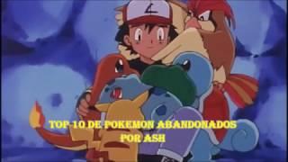 top 10 pokemon abandonados por ash