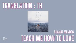 แปลเพลง  Teach Me How To Love - Shawn Mendes Thaisub ความหมาย แปลไทย
