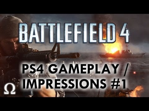 Ohm Plays... Battlefield 4 PS4 - Next Gen Console Gameplay Impressions - Playstation 4 / Xbox One