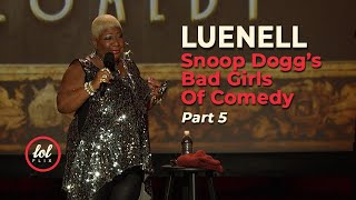 Luenell Campbell Snoop Dogg's Bad Girls of Comedy • FULL SET • Part 5 | LOLflix