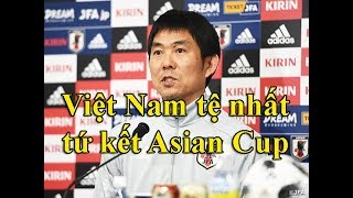 Nhật Bản: tuyển Việt Nam yếu nhất tứ kết Asian Cup