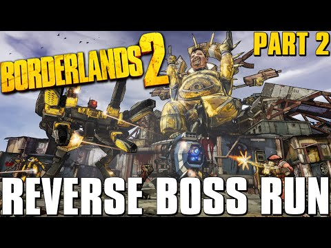 Borderlands 2 Complete Boss Run in Reverse! [Episode 2]