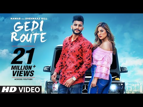 Download Gedi Route   Nawab   Shehnaaz Gill   Mista Baaz   Mandeep Mavi   Latest Punjabi Songs 2019 Mp4 baru
