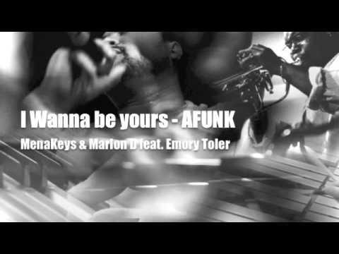 I Wanna Be Yours - MenaKeys & Marlon D featEmory Toler - AFUNK MIX