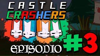 CASTLE CRASHERS | EP.3 | ¡ATAQUEMOS EL CASTILLO!