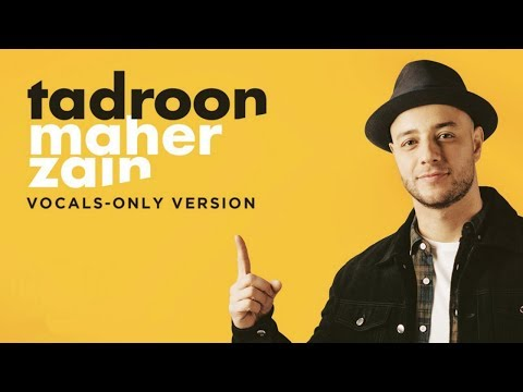 Download Maher Zain  Tadroon      Vocals Only     Lyric Video