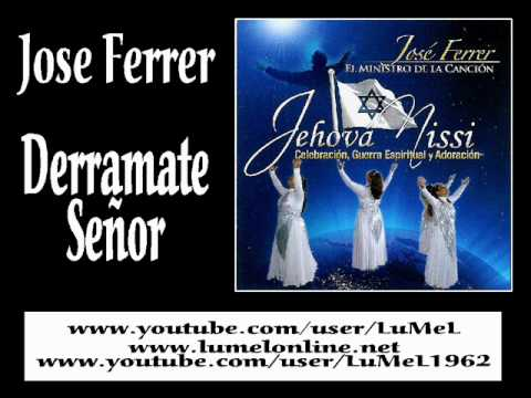 Jose Ferrer - Derramate Señor