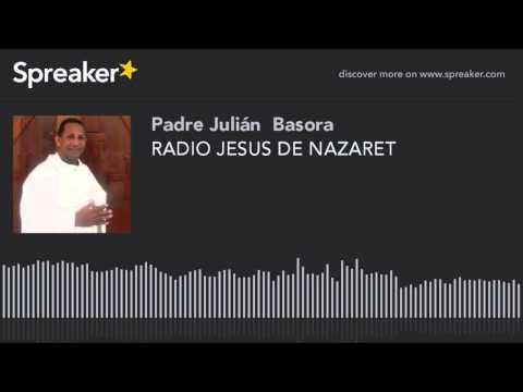 RADIO JESUS DE NAZARET (part 14 of 17)