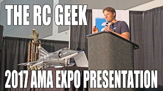 AMA Expo West 2017 Presentation -- The RC Geek