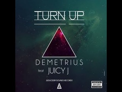 Turn up - Demetrius Ft. Juicy J {New 2013}
