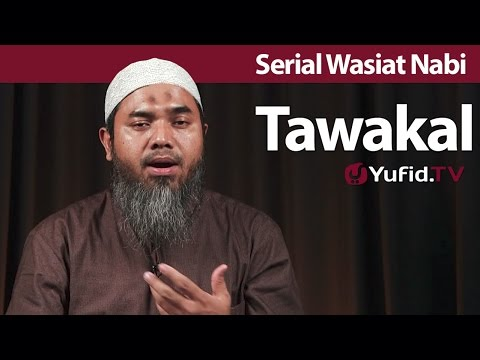 Serial Wasiat Nabi 69: Tawakal - Ustadz Afifi Abdul Wadud