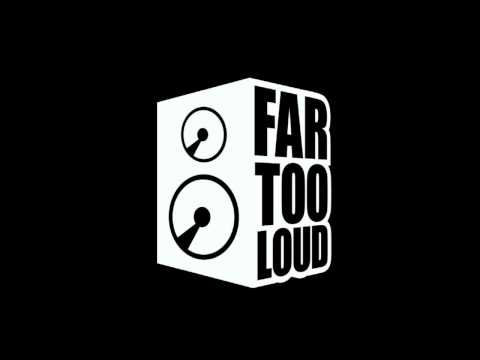 Far Too Loud - Megaloud (Original Mix)