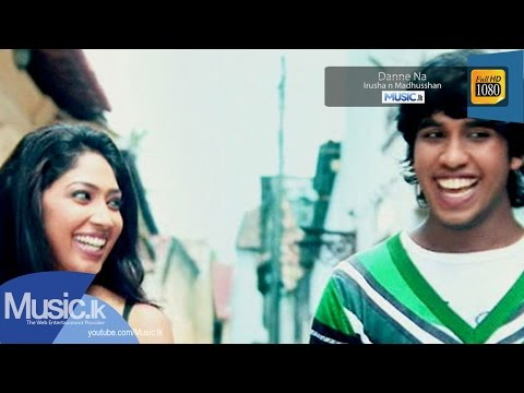 Danne Na - Irusha N Madhusshan - Www.music.lk video