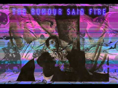 The Rumour Said Fire - Provence Iii