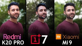 Redmi K20 Pro vs OnePlus 7 vs Xiaomi Mi 9 Camera Test Comparison!