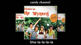 The Wynners - Sha la la la la