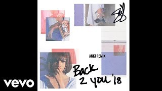 Selena Gomez - Back To You (Anki Remix) (Official Audio)
