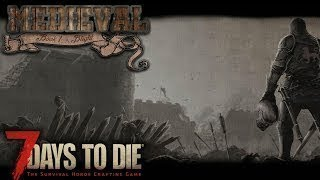 The Crazed Axe Wielder || 7 Days To Die Medieval Mod Lets Play Ep 2 ||