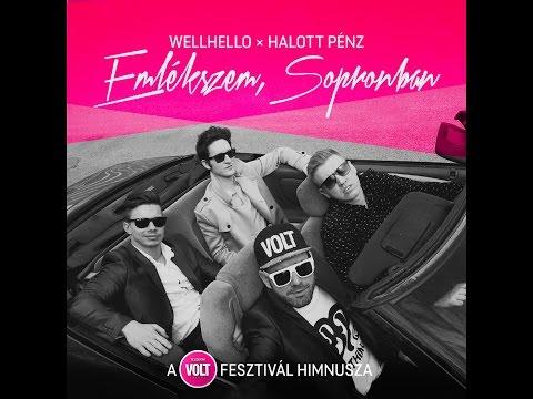 Wellhello X Halott Pénz - Emlékszem, Sopronban (a Telekom VOLT Fesztivál Himnusza)
