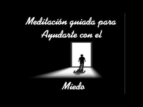 Meditación guiada para ayudarte en los miedos.