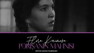 Flora Karimova - Boyuk Dayaq (Perishanin mahnisi) 1962
