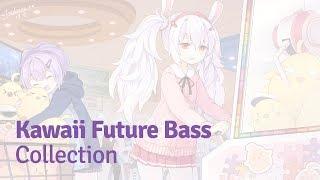 [ Kawaii Future Bass Collection ]