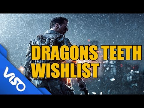 BF4: Dragons Teeth DLC Wishlist