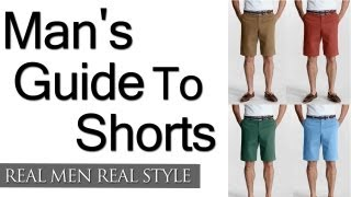 A Man's Guide To Shorts - How To Wear Shorts - Wearing Men's Shorts With Style