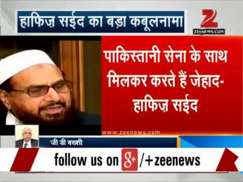 In an interview to a Pakistani channel, JuD chief Hafiz Saeed has confessed that he is helping the Pakistani Army in supporting Kashmiris.