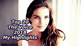 Top 20 - The Voice 2018 - My Highlights (REUPLOAD)