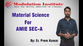 Material Science Lecture For AMIE Sec A   Modulation Institute  9015781999