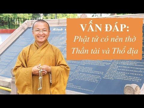 Vấn đáp: Phật tử có nên thờ Thần tài và Thổ địa