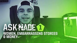 Ask Nade #1 - Women, Embarrassing Stories, Money
