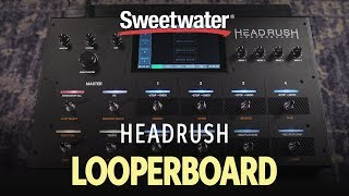 Headrush Looperboard Advanced Performance Looper Demo
