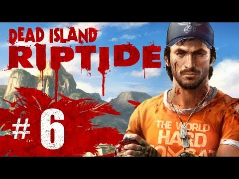 Dead Island Riptide Gameplay Walkthrough Part 6 - The Running Kick