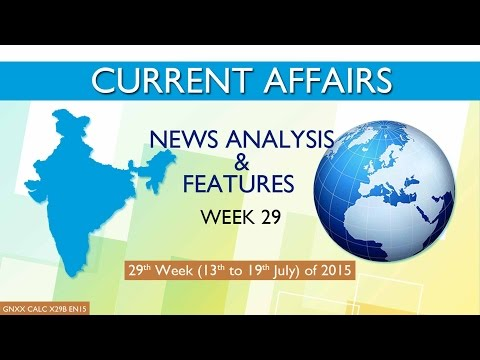 Current Affairs News Analysis & Features 29th Week (13th July to 19th July) of 2015