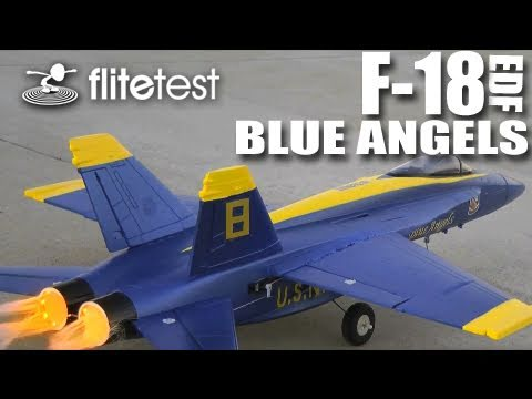Flite Test - F-18 Blue Angels EDF - REVIEW