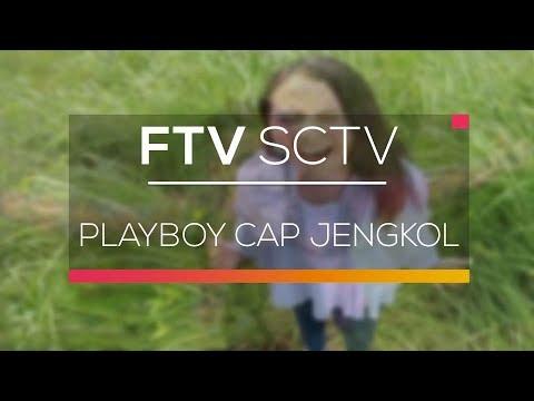FTV SCTV - Playboy Cap Jengkol