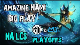 Nami Amazing Big Play NA LCS Playoffs TSM vs LMQ