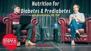Role of Diet in Type 2 Diabetes & Prediabetes - Dr. Nicola Guess (Sigma Nutrition Live 2018)