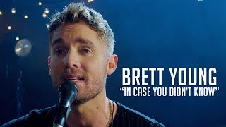 "Brett Young, ""In Case You Didn't Know"""