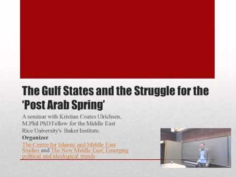 The Gulf States and the Struggle for the 'Post Arab Spring'