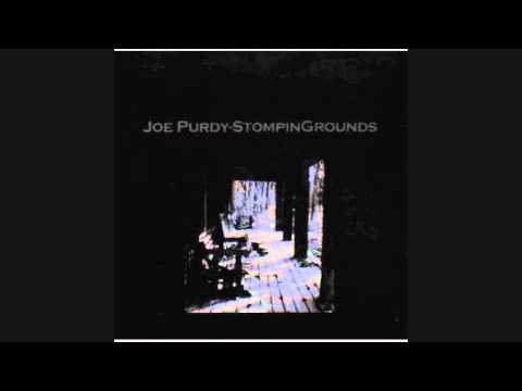 Joe Purdy - Some Things Dont Work Out