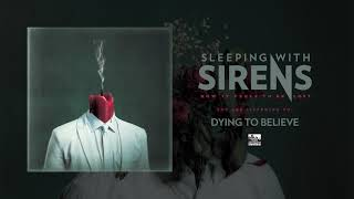 SLEEPING WITH SIRENS - Dying To Believe